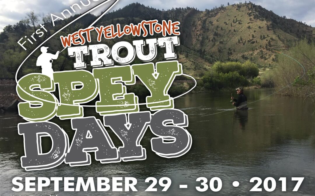 West Yellowstone Trout Spey Days 2017