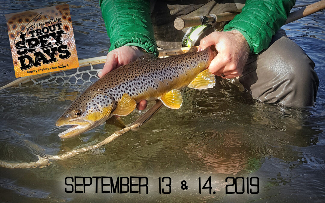 2019 West Yellowstone Trout Spey Days – September 13 & 14