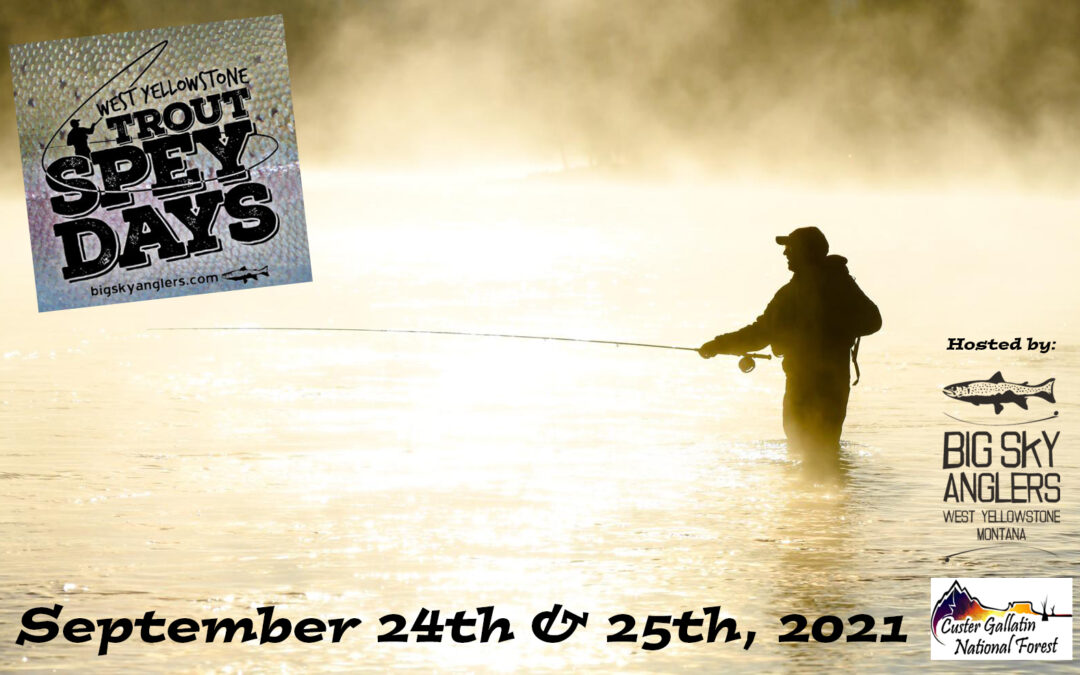2021 West Yellowstone Trout Spey Days – September 24th & 25th